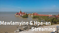 Streaming of Mawlamyine, Hpa-an