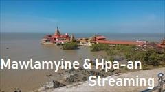 Streaming of Mawlamyine, Hpa-an